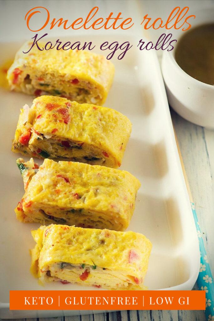 Korean Egg Rolls or veggie omelette rolls. Perfect keto snack or breakfast recipe #VegKeto #Keto #LowGI #glutenfree #Paleo recipe by @rekhakakkar